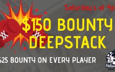 $150 BOUNTY DEEPSTACK