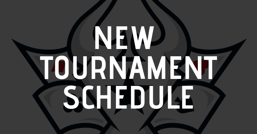 New Tournament Schedule: