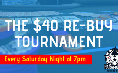 $40 Tournament with $20 re-buys