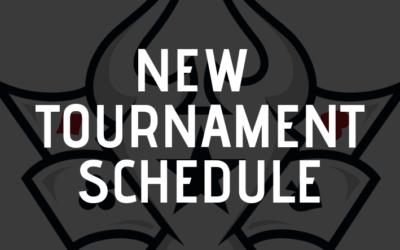 New Tournament Schedule: