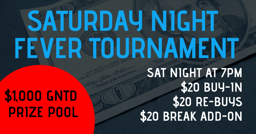 Saturday Night Fever $20 Tournament