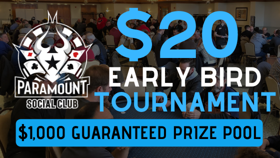 $20 EARLY BIRD TOURNAMENT