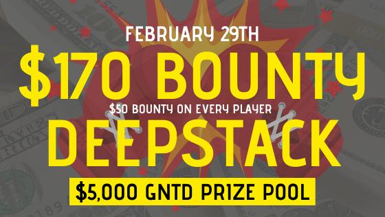$170 BOUNTY DEEPSTACK