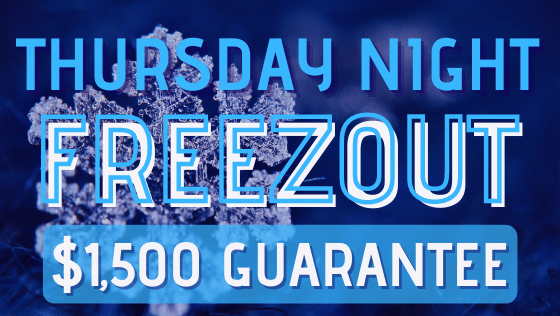 $80 FREEZEOUT TOURNAMENT