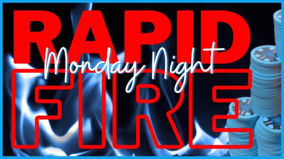 Monday Night Rapid Fire $2K GTD